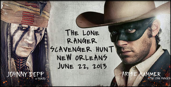 Disney's Lone Ranger Scavenger Hunt is coming to New Orleans 6/22/13