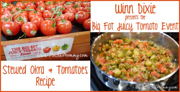 Winn Dixie's Big Fat Juicy Tomato Event {Okra and Tomato Recipe}